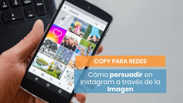 📸  Cómo persuadir en Instagram a partir de la imagen