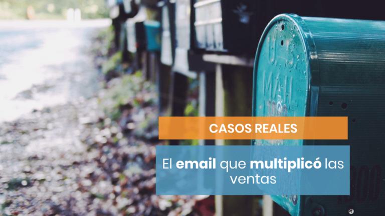 🔺 El email que disparó las ventas de un cliente
