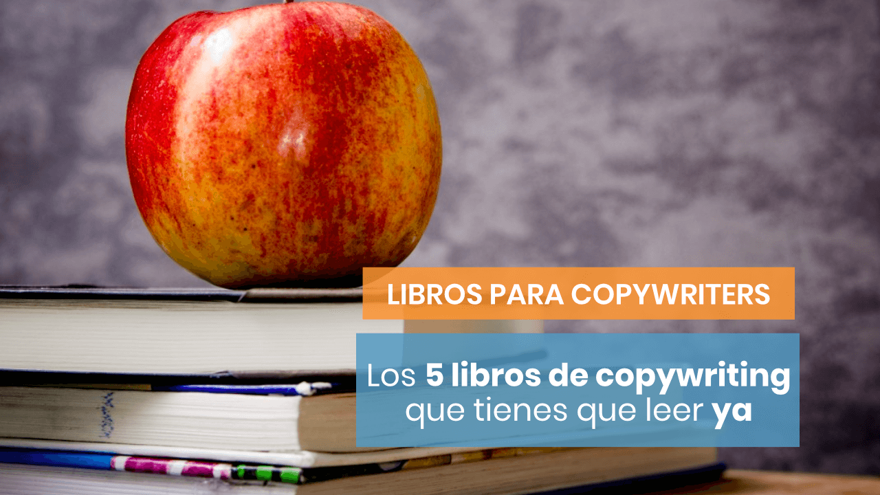 Los últimos 5 libros de copywriting y marketing digital que he leído