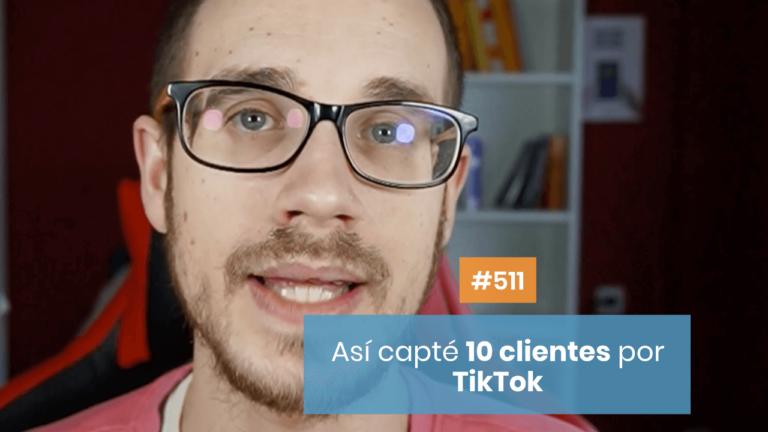 ▶️ Así he captado más de 10 clientes en TikTok en 2021