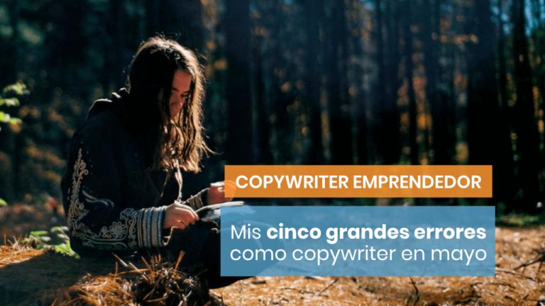 Las 5 lecciones como copywriter que he aprendido en mayo