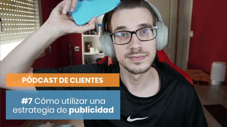 Cómo crear un pódcast para captar clientes de copywriting #7: Publicidad