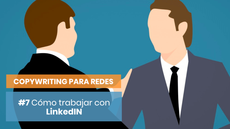 Copywriting para redes sociales #6: LInkedIn