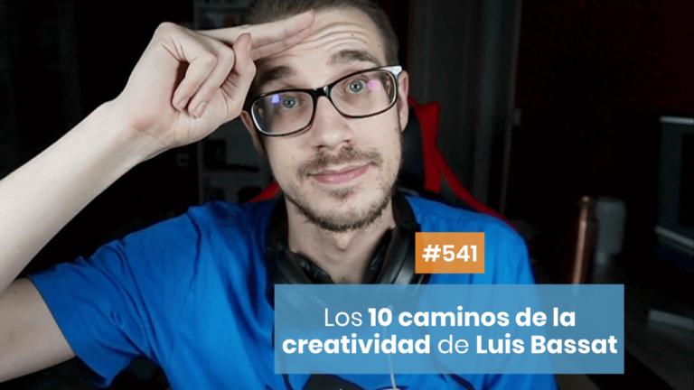 💥 Los 10 caminos básicos de la creatividad de Luis Bassat