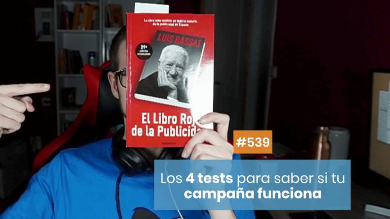 ✅ Los 4 tests de Luis Bassat para preparar una campaña de publicidad