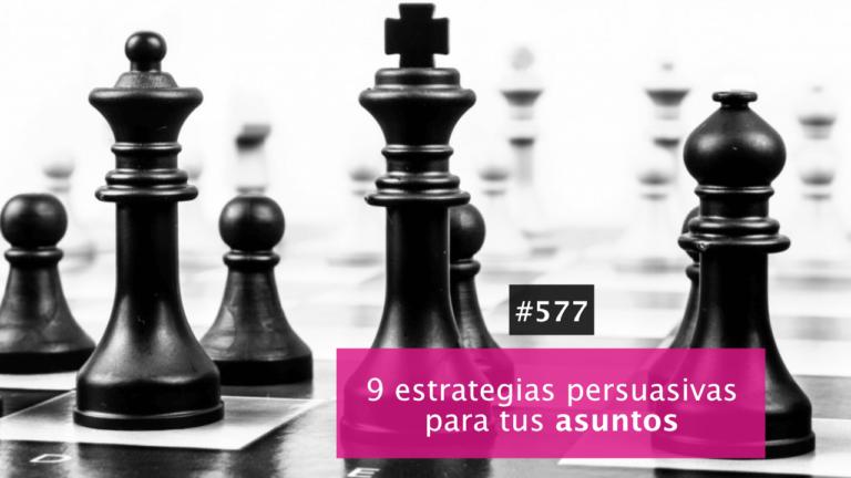 9 estrategias persuasivas para trabajar tus asuntos