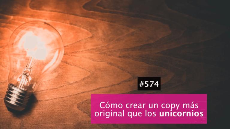🌈  Cómo crear un copy que sea más original que los unicornios