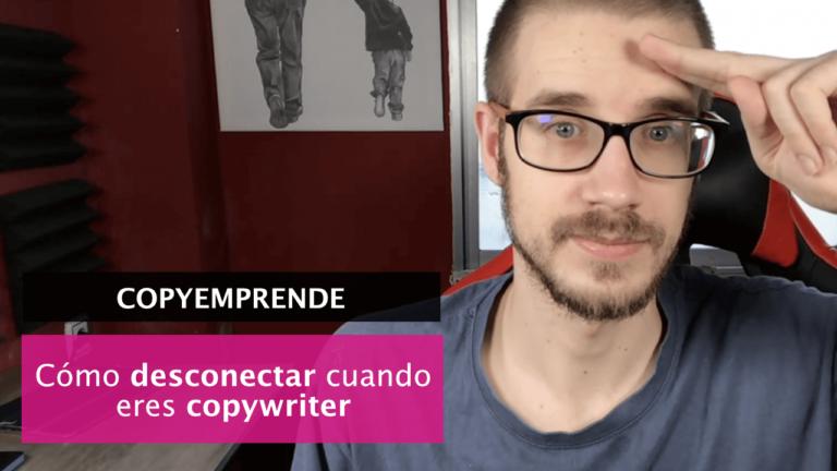 💥 Cómo desconectar cuando eres copywriter emprendedor