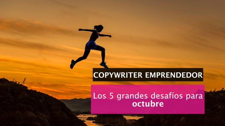 5 retos como copywriter (¿ambicioso?) para octubre