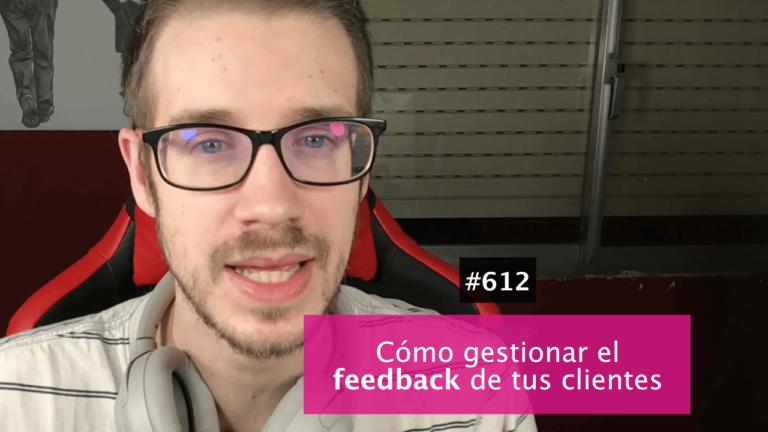 Cómo gestionar el feedback de tus clientes (incluso cuando no estás de acuerdo)