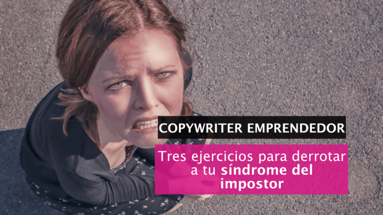 Tres ejercicios para derrotar a tu síndrome del impostor como copywriter