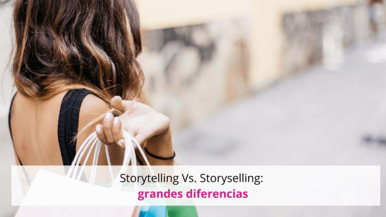 Storytelling Vs. Storyselling: grandes diferencias